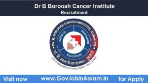 Dr B Borooah Cancer Institute Recruitment 2021