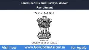 Land Records and Surveys Assam Recruitment 2021