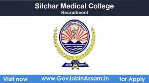 Silchar Medical College & Hospital Recruitment 2021