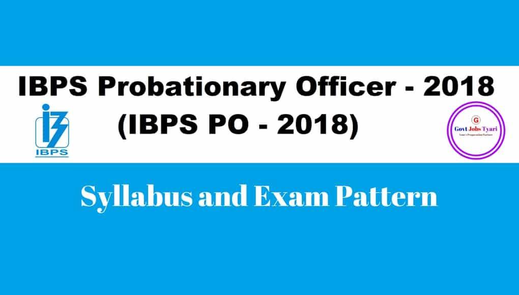 ibps po exam pattern,po 2018 syllabus,ibps po 2018 syllabus,IBPS PO Syllabus 2018 ,IBPS PO Exam Pattern for Prelims and Mains
