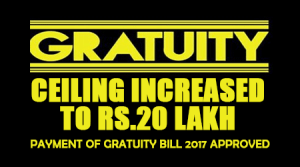 Gratuity-Ceiling-Increased-to-Rs.20-Lakh