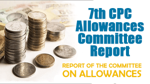 7th CPC Allowances Committee Report