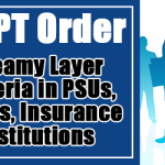 Creamy Layer Criteria in PSUs, Banks, Insurance Institutions