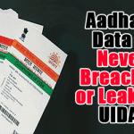 Aadhaar Data is Never Breached or Leaked