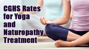 CGHS Rates for Yoga and Naturopathy Treatment