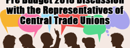 Pre Budget 2018 discussion with the Representatives of Central Trade Unions : Confederation
