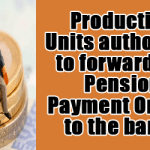 Production Units authorized to forward the Pension Payment Orders to the banks