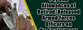 Pay and allowances of Retired/Released Armed Forces Officers