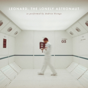 Leonard, The Lonely Astronaut by Andrew Osenga