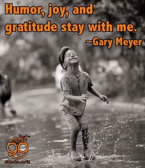 humor joy and gratitude stay with me