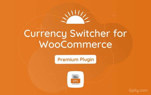 Currency Switcher for WooCommerce GPL Plugin Download