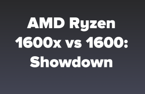 AMD Ryzen 1600x vs 1600