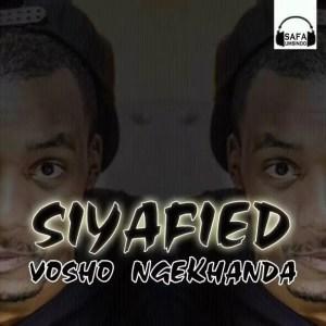 Siyafied - Vosho Ngekhanda