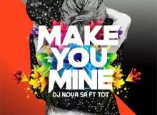 DJ Nova SA, Tot - Make You Mine