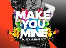 DJ Nova SA, Tot - Make You Mine