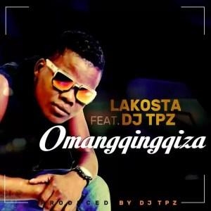 Lakosta feat. DJ Tpz - Omangqingqiza