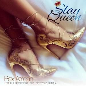 Pex Africah feat. Professor, Speedy, Pro, HHP, Zulu Naja - Slay Queen