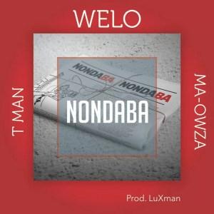 Welo, Tman & Ma-Owza - Nondaba (Banger Mix)