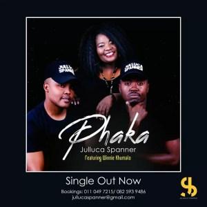Julluca Spanner - Phaka (feat. Winnie Khumalo). latest gqom music, gqom tracks, gqommusic download, club music, afro house music, mp3 download gqom music