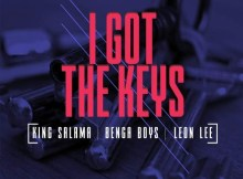 King Salama, Benga Boys & Leon lee - I Got The Keys