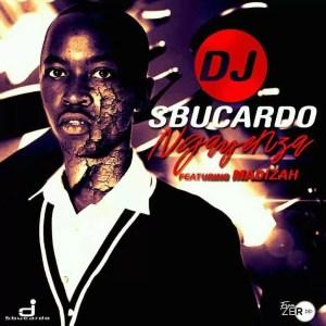 Sbucardo Da DJ - Ngayenza (feat. Madizah). download gqom music 2018