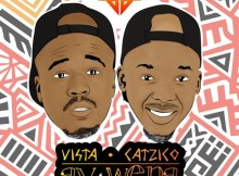 Vista & Catzico feat. Mlindo The Vocalist & LaSoulMates - Ay Wena