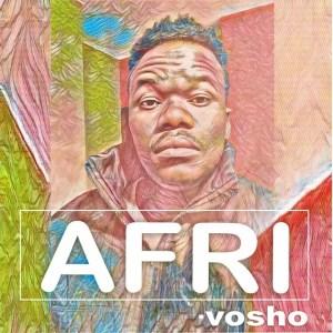 Afri - Vosho (Afro House Gqom)