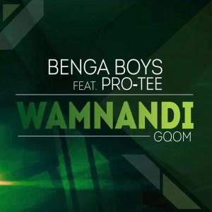 Benga Boys - Wamnandi (feat. Pro-Tee)