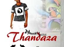 Dj Muzik SA - Thandaza (feat. Dazzle & Kaycee)
