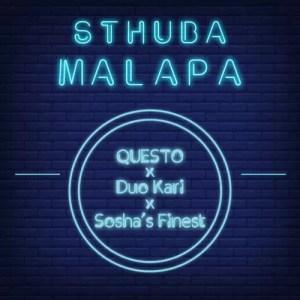 Dj Questo x Duo Kari x Sosha's Finest - Sthuba Malapa