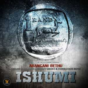 Abangani Bethu Ft. Formation Boyz, Smash Oconsayo & Mholy Ghost - Ishumi