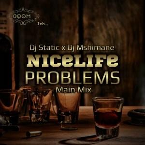Static & Dj Mshimane - NLP (Nice Life Problems)