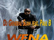 Dj General Slam, Paul B - Wena (Spet Error Gqom Remix)