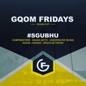 VA - #GqomFridays Sgubhu EP