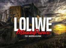 MbuDaPrince - Loliwe (feat. Shebzinto & DJ Perci)