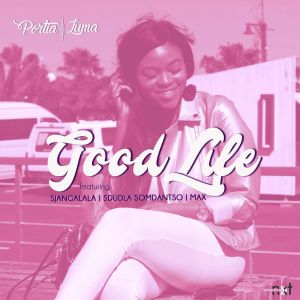 Portia Luma ft. Sjangalala, Sdudla Somdantso & Max Ruffest - Good Life