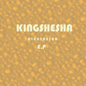 Kingshesha - King Shesha E.P