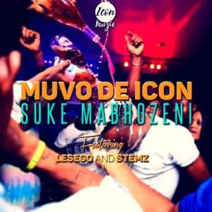 Muvo De Icon ft. Lesego & Stemz - Suke Mabhozeni