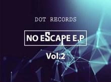 Dot Records No Escape E.P Vol.2