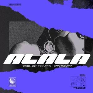 Citizen Boy ft. Dapo Tuburna - Alala