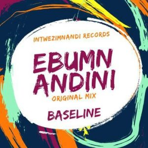 DJ Baseline - Ebumnandini (Original Mix)