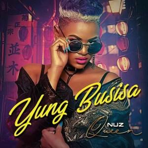 Nuz Queen - Yung Busisa EP