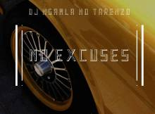 DJ Ngamla no Tarenzo - No Excuses