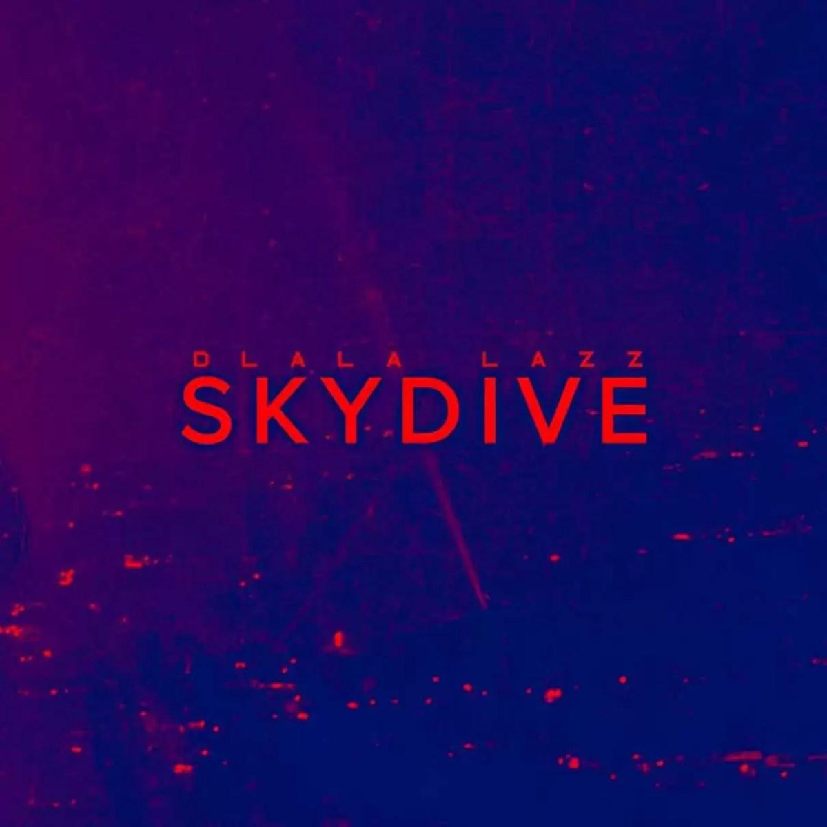 Dlala Lazz - SkyDive