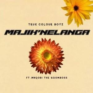 True Colour Boyz - Majik'nelanga (Ft. MnQobi TheGqomBoss)
