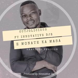 Cutjolicious - E monate ka Masa (feat. Innovative Djz)