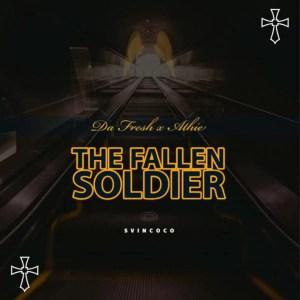 Da Fresh & Athie - The Fallen Soldier