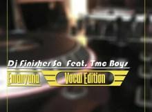 Dj FinisherSA feat. Tmc Boys - Emanyana (Vocal Edition)