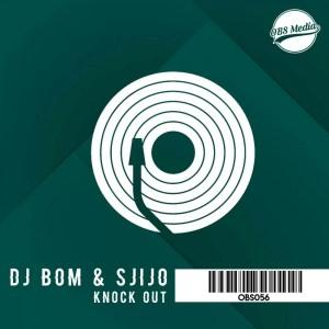Dj Bom & Sjijo - Knock Out