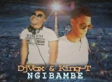 DJ Vox & King-T - Ngibambe (feat. Jozi's Finest)